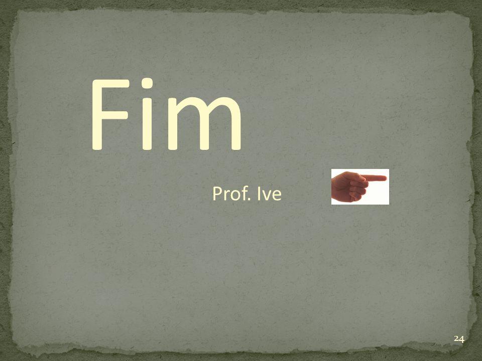 Fim Prof. Ive