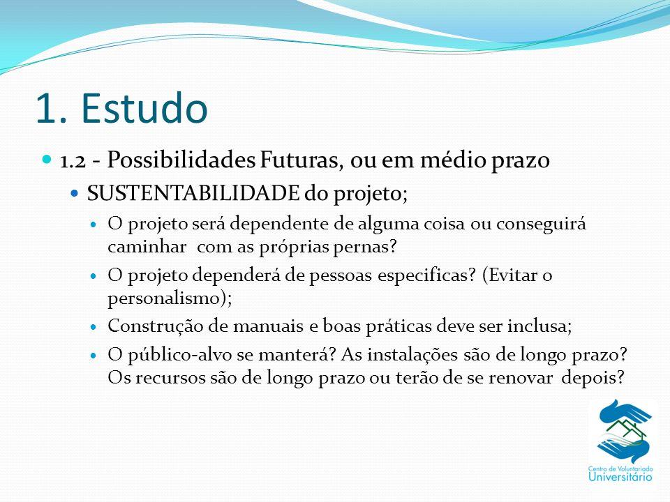 1. Estudo 1.2 - Possibilidades Futuras, ou em médio prazo