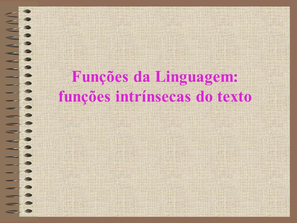 Funções da Linguagem: funções intrínsecas do texto