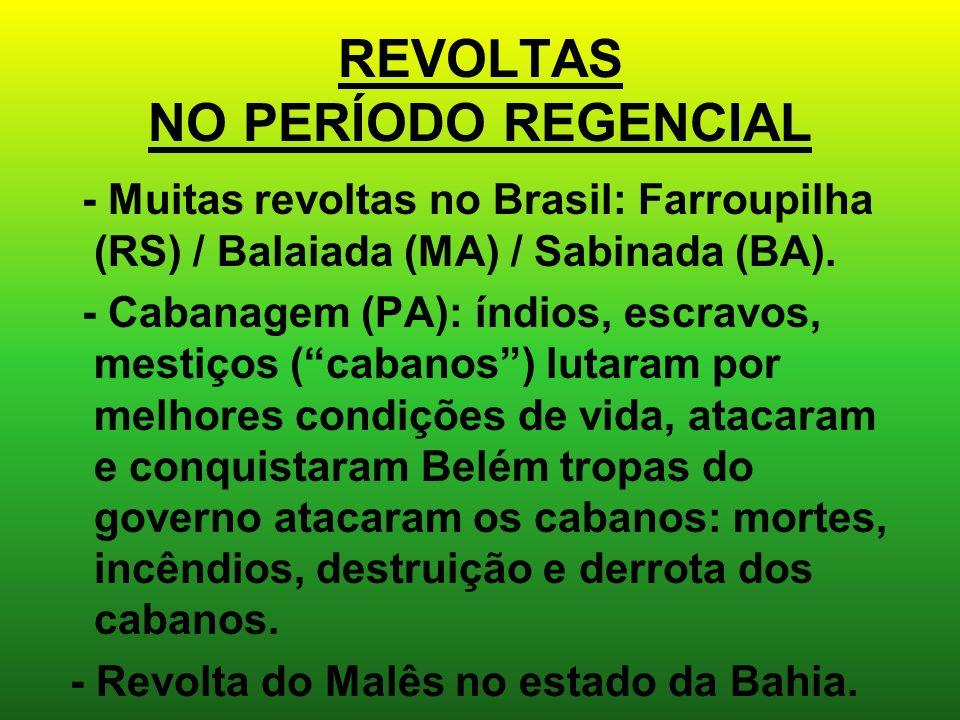 REVOLTAS NO PERÍODO REGENCIAL