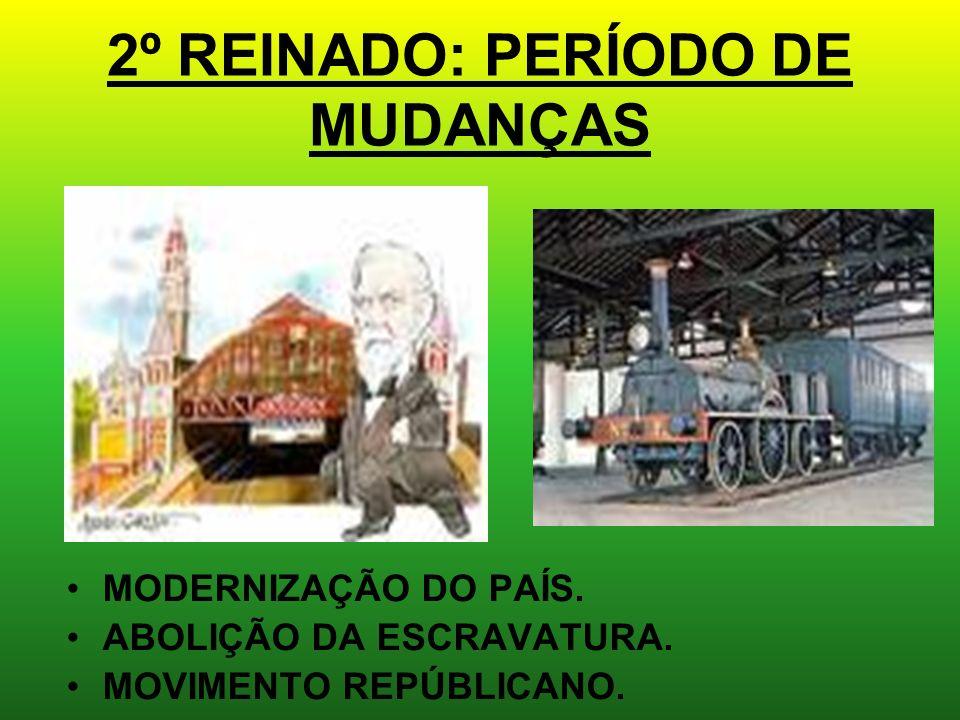 2º REINADO: PERÍODO DE MUDANÇAS