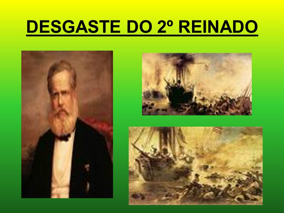 DESGASTE DO 2º REINADO