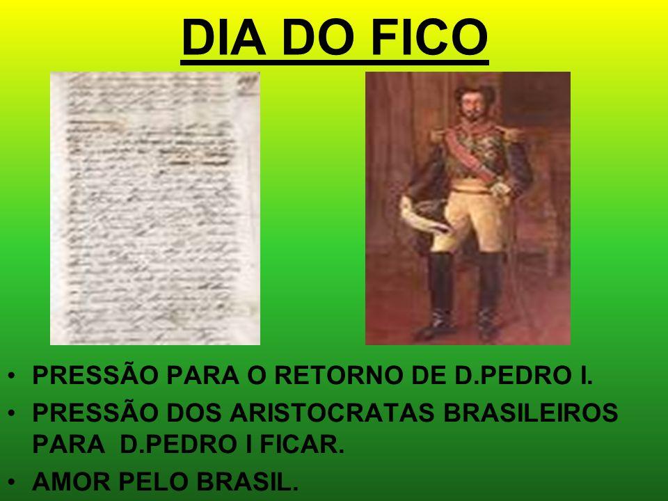DIA DO FICO PRESSÃO PARA O RETORNO DE D.PEDRO I.