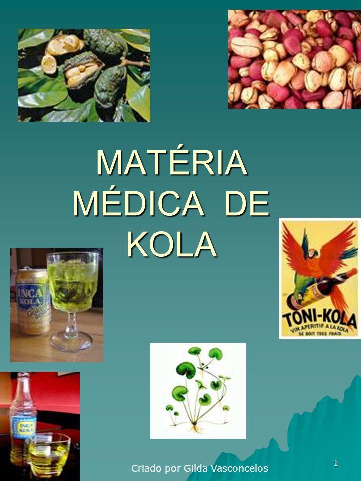 MATÉRIA MÉDICA DE KOLA Criado por Gilda Vasconcelos