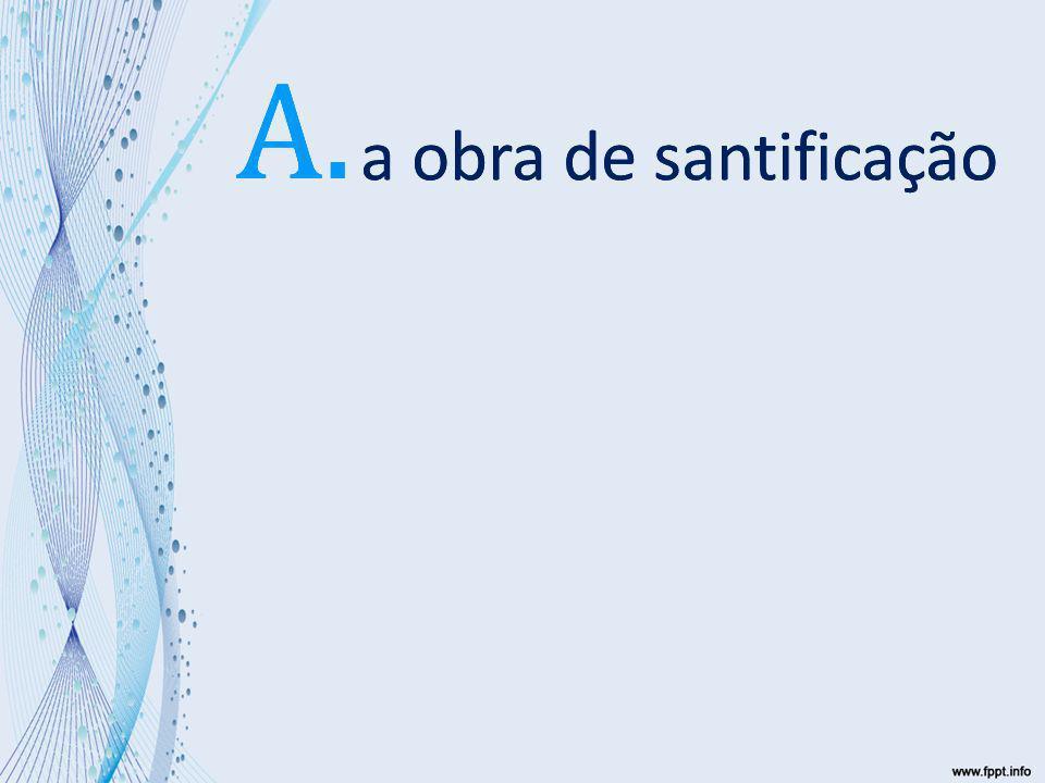 A. A. A. a obra de santificação a obra de santificação 38