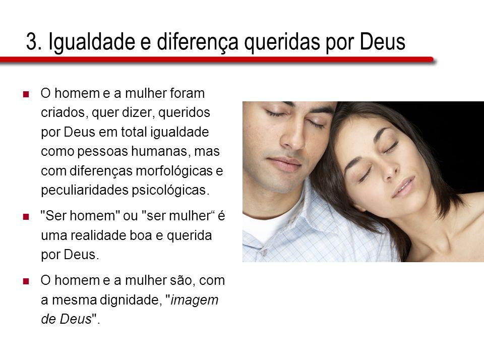 3. Igualdade e diferença queridas por Deus