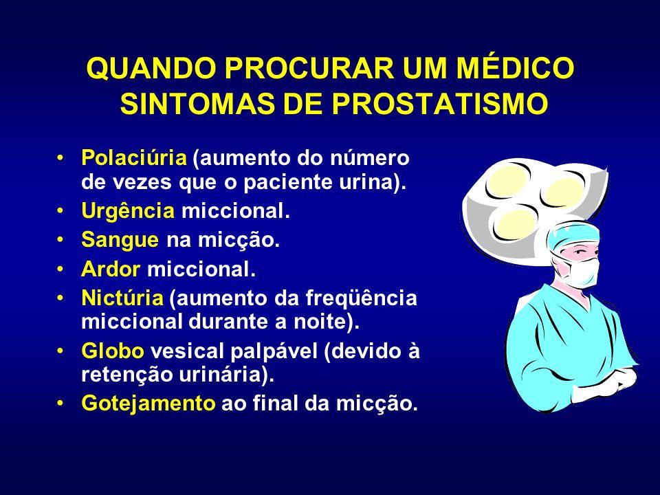 QUANDO PROCURAR UM MÉDICO SINTOMAS DE PROSTATISMO