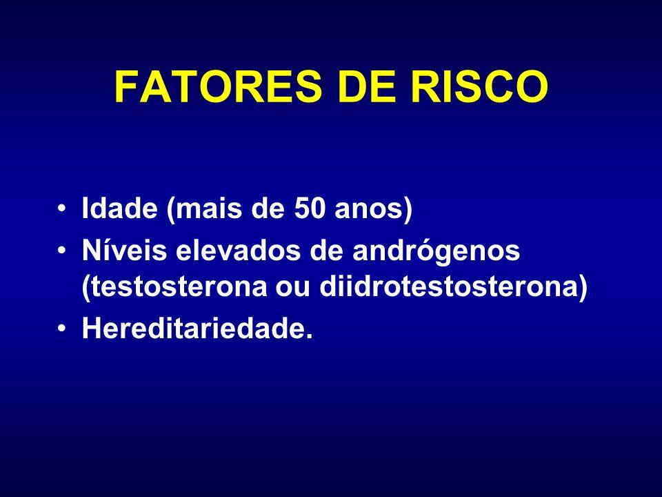 FATORES DE RISCO Idade (mais de 50 anos)