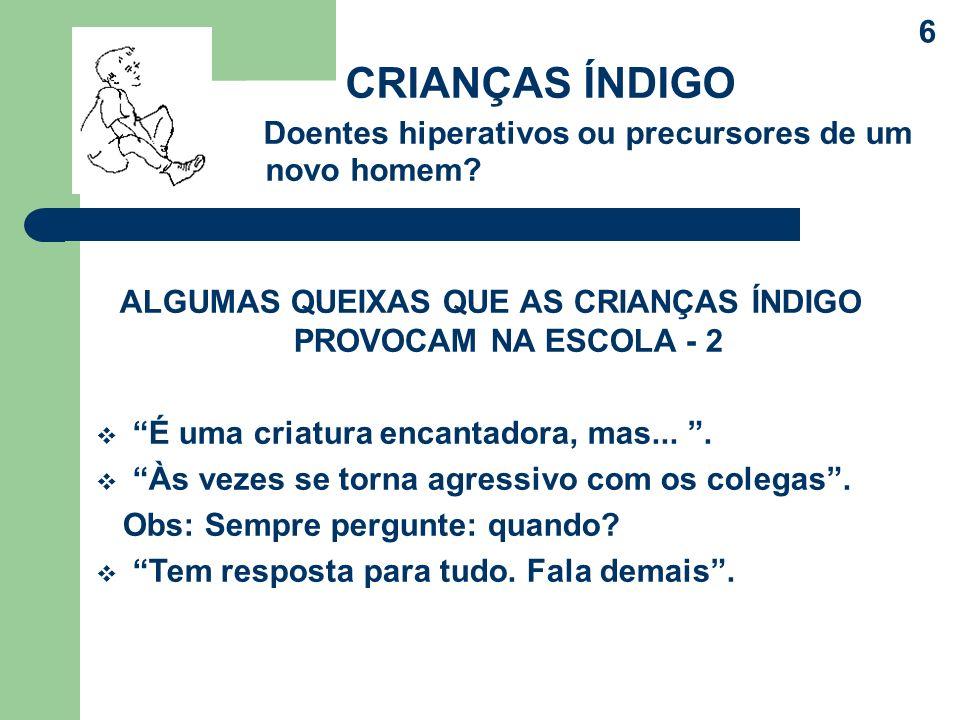ALGUMAS QUEIXAS QUE AS CRIANÇAS ÍNDIGO PROVOCAM NA ESCOLA - 2