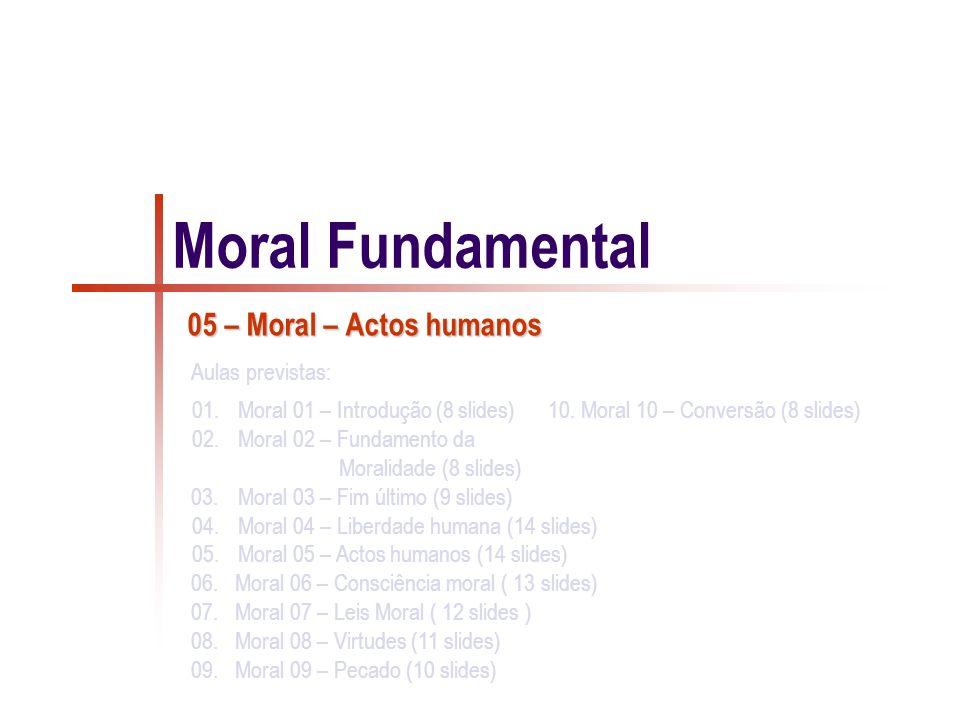 Actos livres A actividade moral é algo muito complexo.
