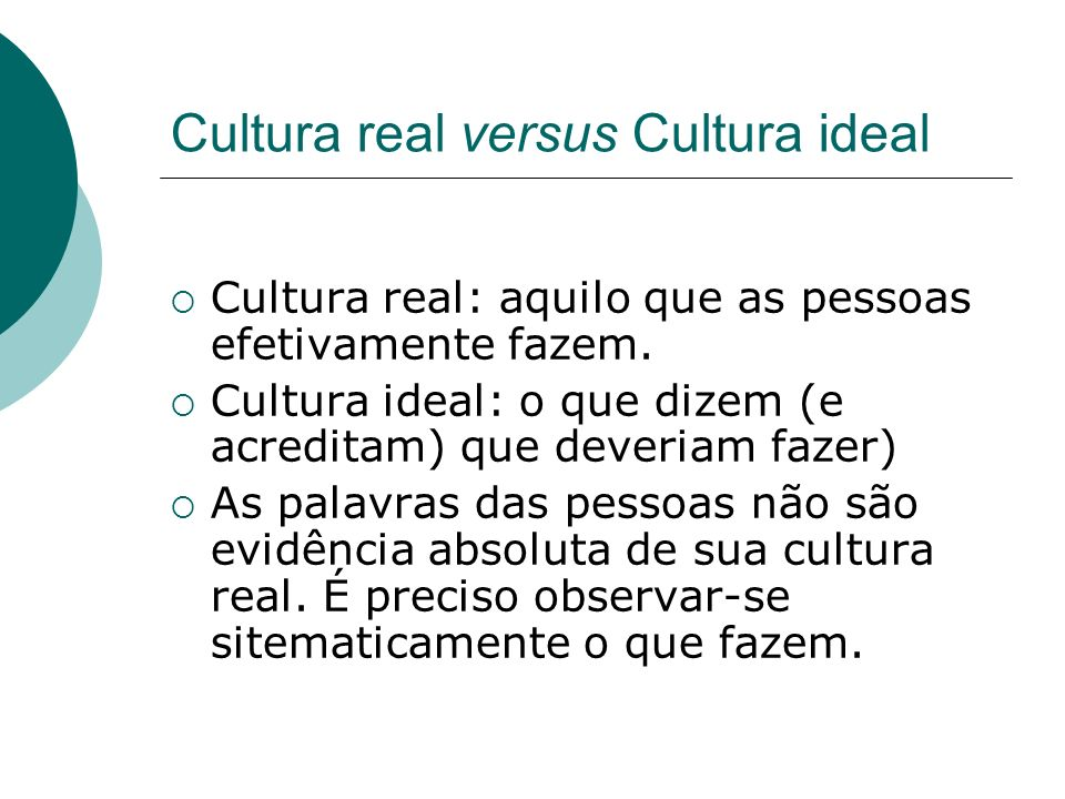 Cultura real versus Cultura ideal