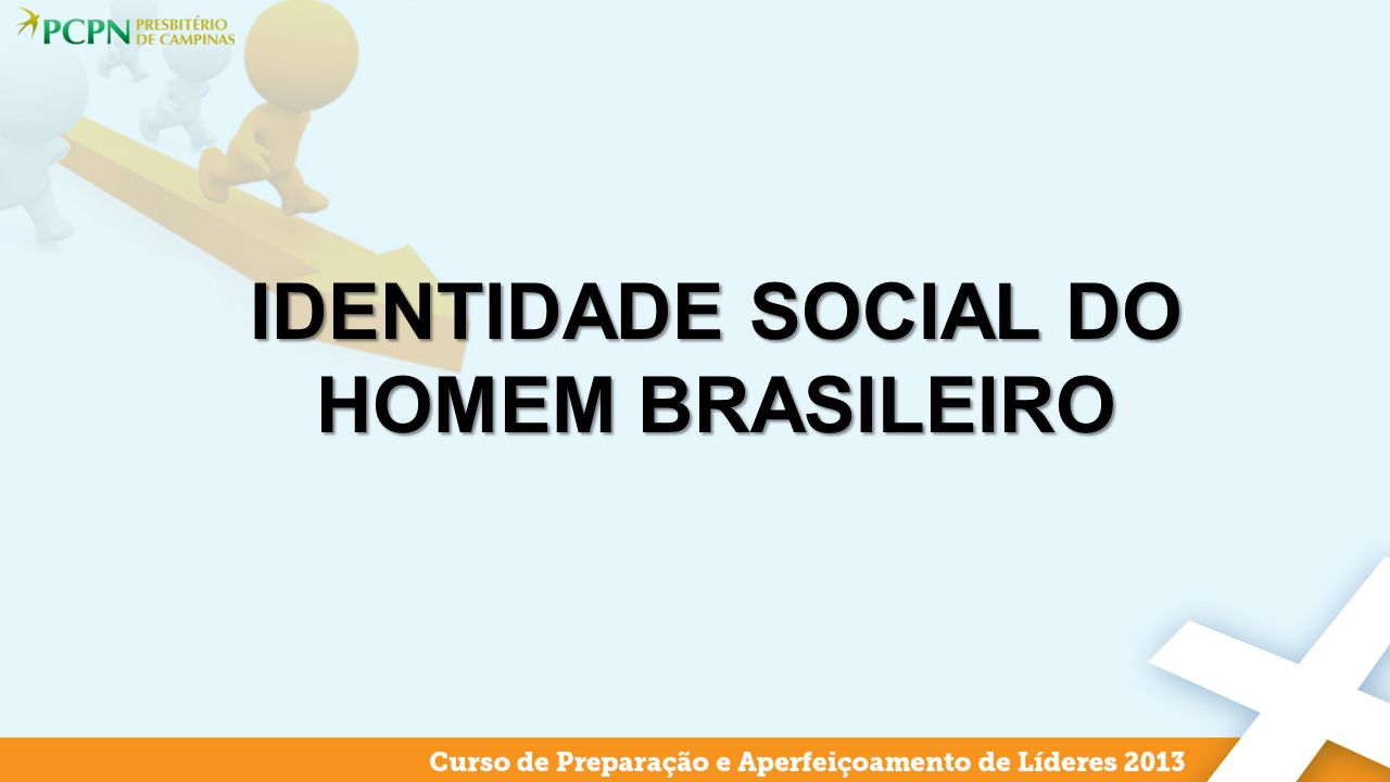 IDENTIDADE SOCIAL DO HOMEM BRASILEIRO