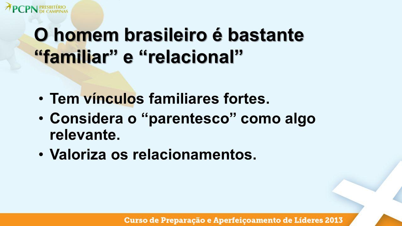 O homem brasileiro é bastante familiar e relacional