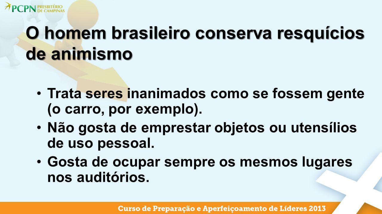 O homem brasileiro conserva resquícios de animismo