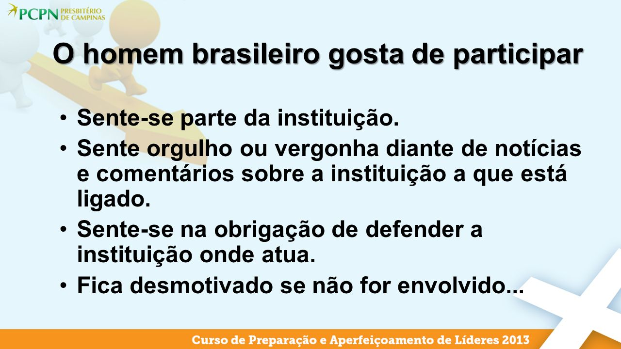 O homem brasileiro gosta de participar
