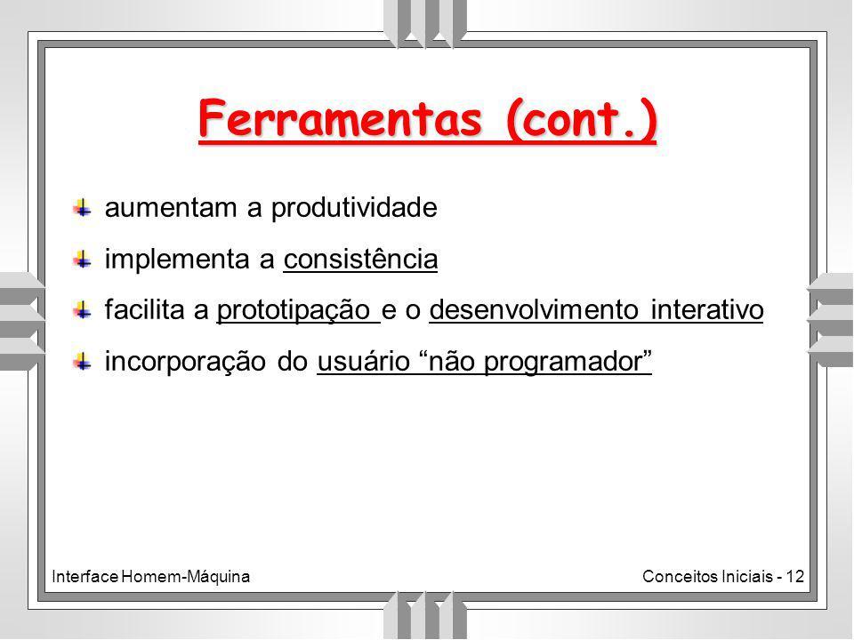 Ferramentas (cont.) aumentam a produtividade implementa a consistência