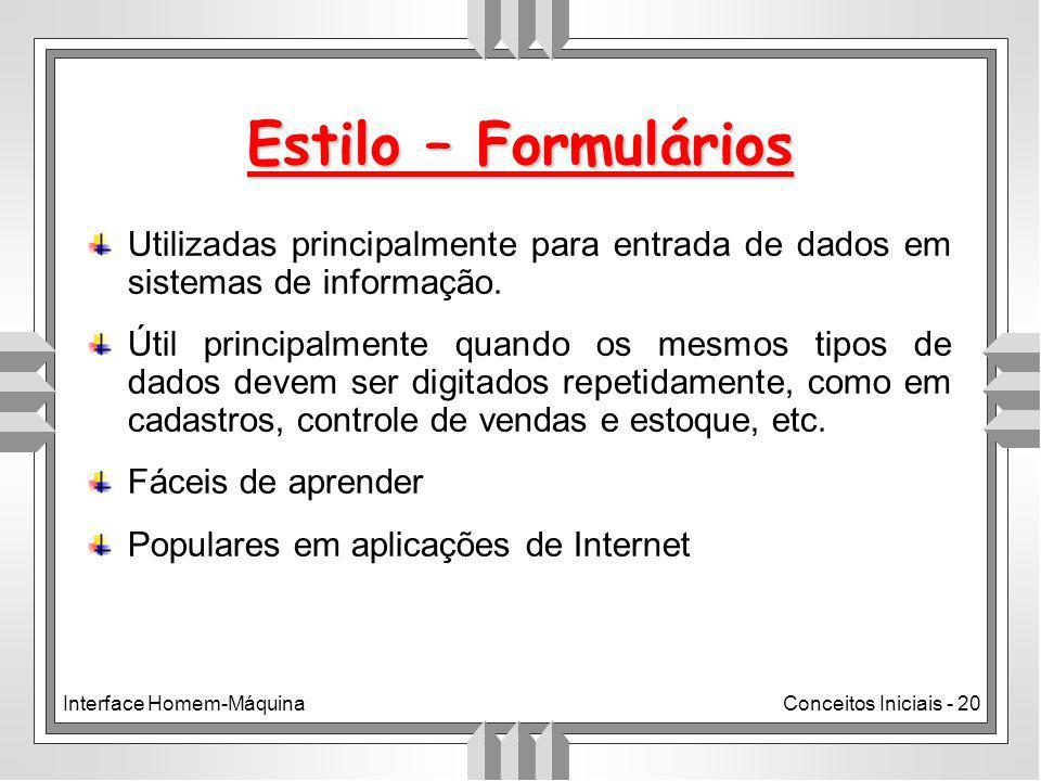 Estilo – Formulários Utilizadas principalmente para entrada de dados em sistemas de informação.