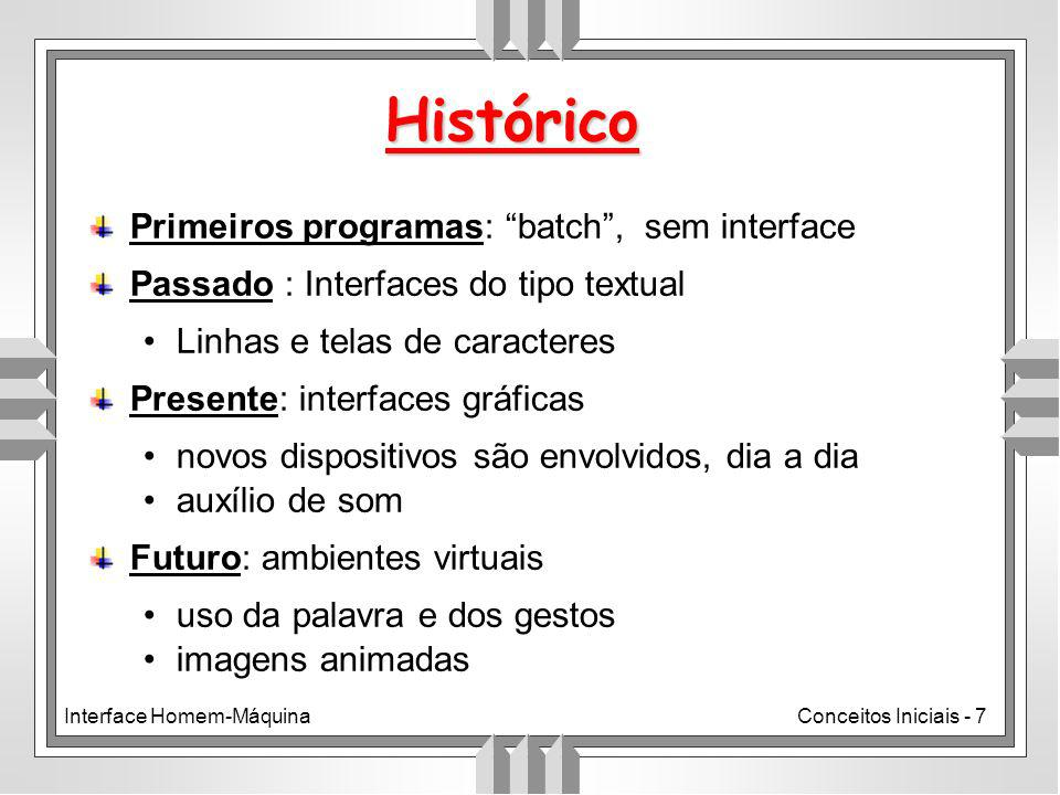 Histórico Primeiros programas: batch , sem interface