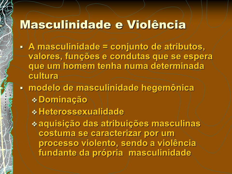 Masculinidade e Violência