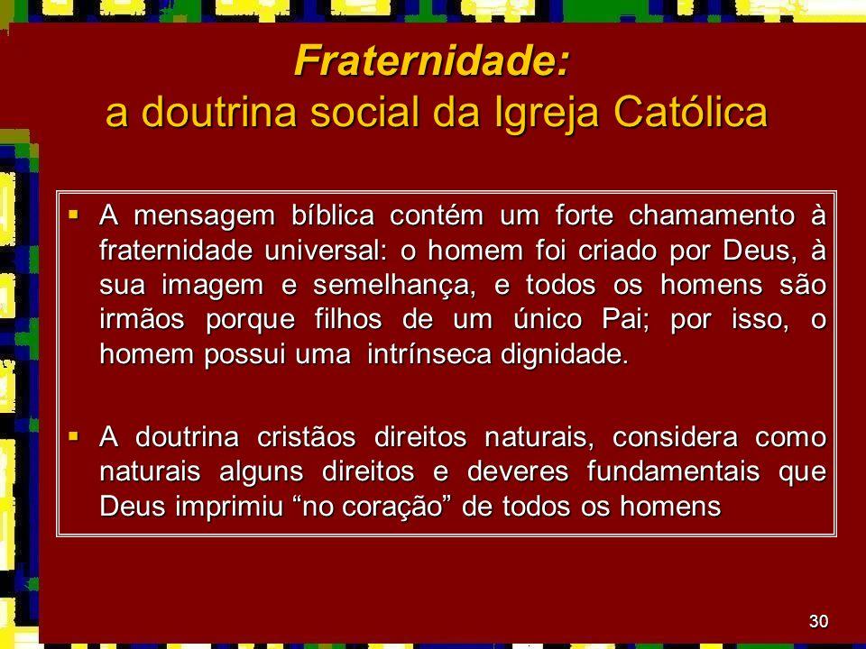 Fraternidade: a doutrina social da Igreja Católica