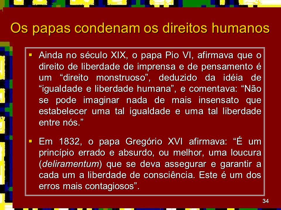 Os papas condenam os direitos humanos