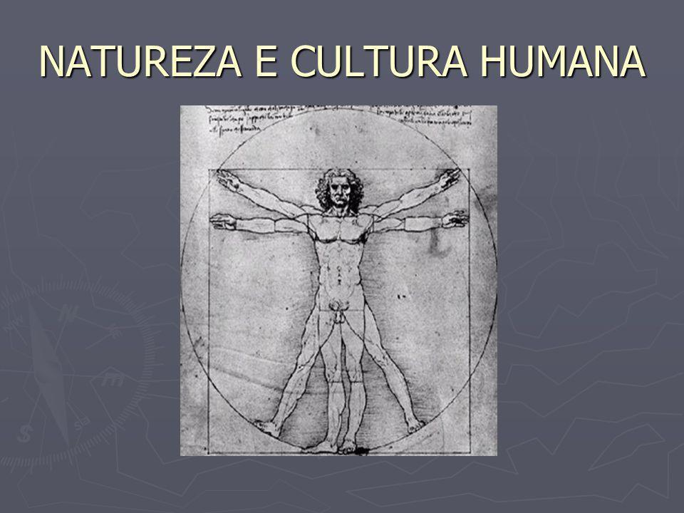 NATUREZA E CULTURA HUMANA