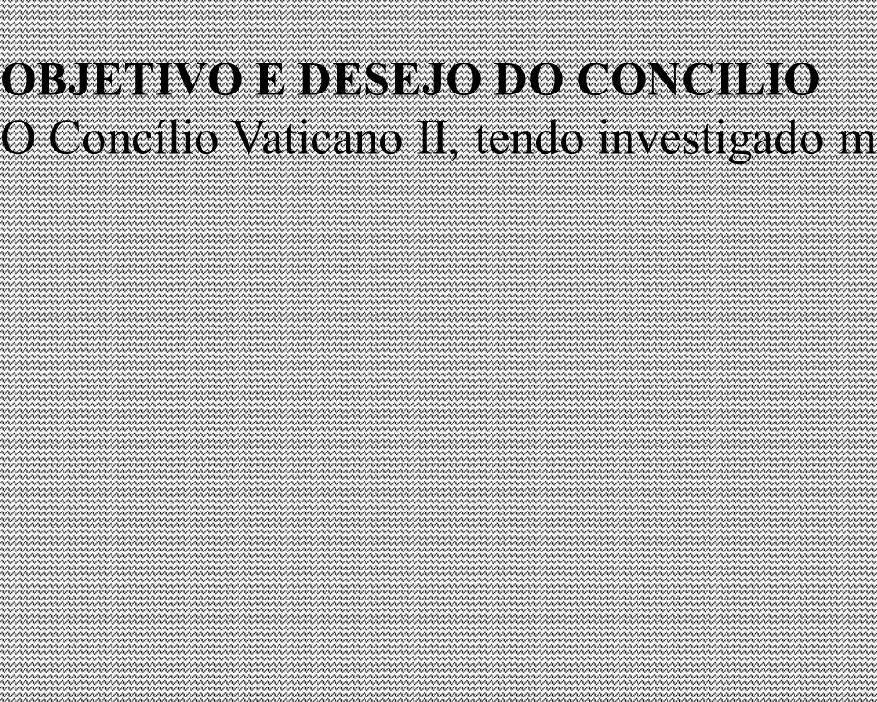 2 OBJETIVO E DESEJO DO CONCILIO.
