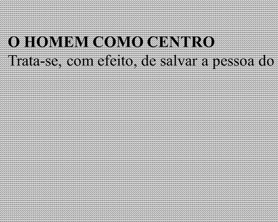 O HOMEM COMO CENTRO