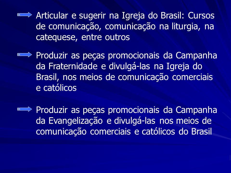 Articular e sugerir na Igreja do Brasil: Cursos de comunicação, comunicação na liturgia, na catequese, entre outros