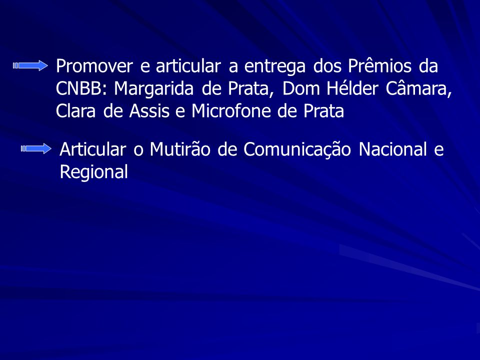 Promover e articular a entrega dos Prêmios da CNBB: Margarida de Prata, Dom Hélder Câmara, Clara de Assis e Microfone de Prata