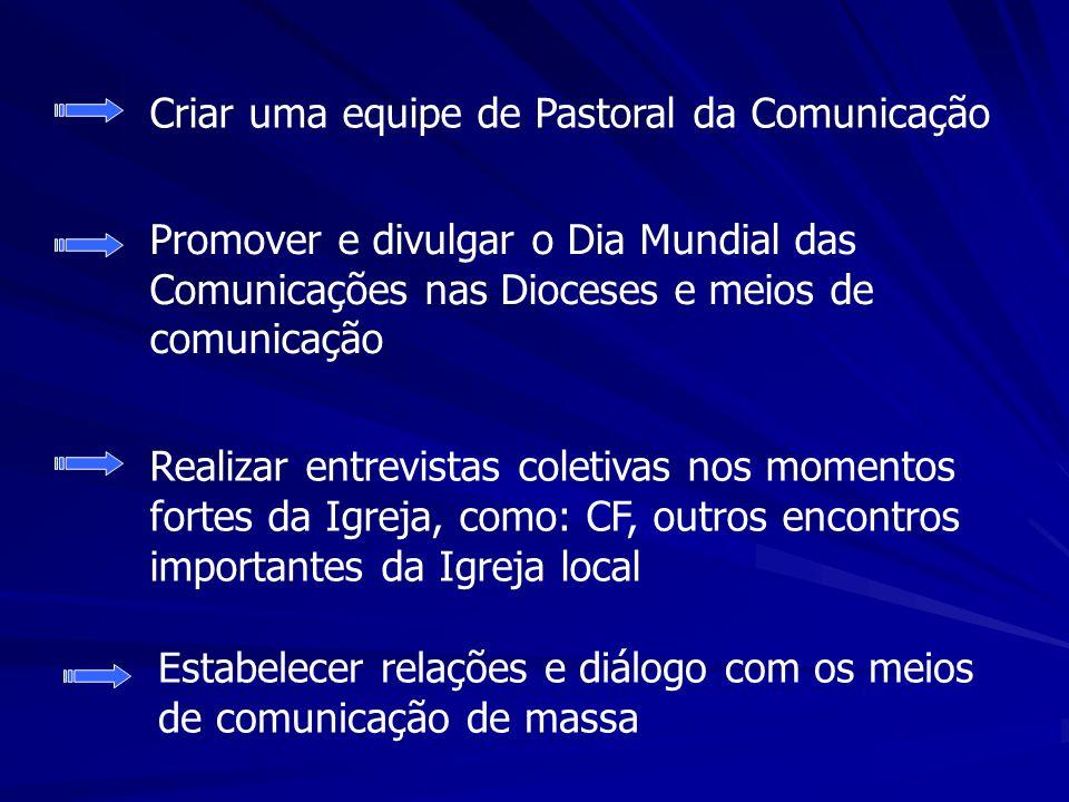 Criar uma equipe de Pastoral da Comunicação