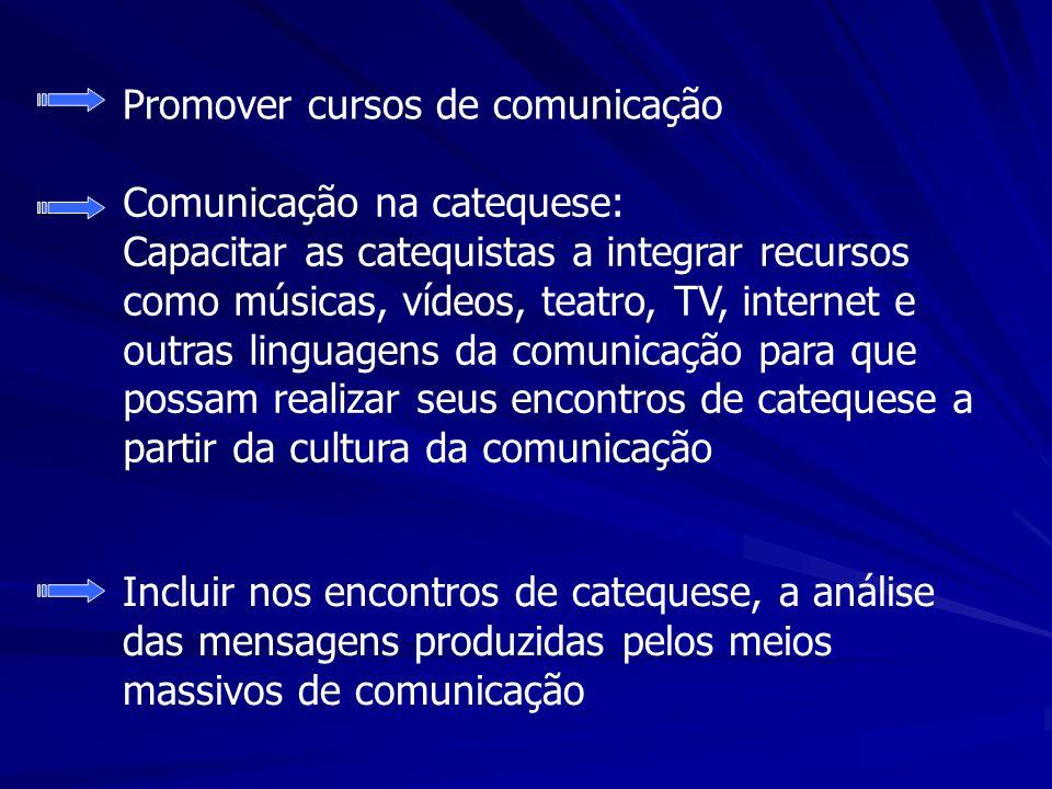 Promover cursos de comunicação