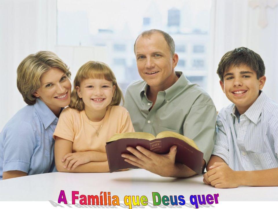 A Família que Deus quer