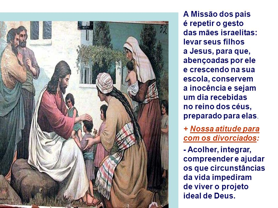 A Missão dos pais é repetir o gesto das mães israelitas: