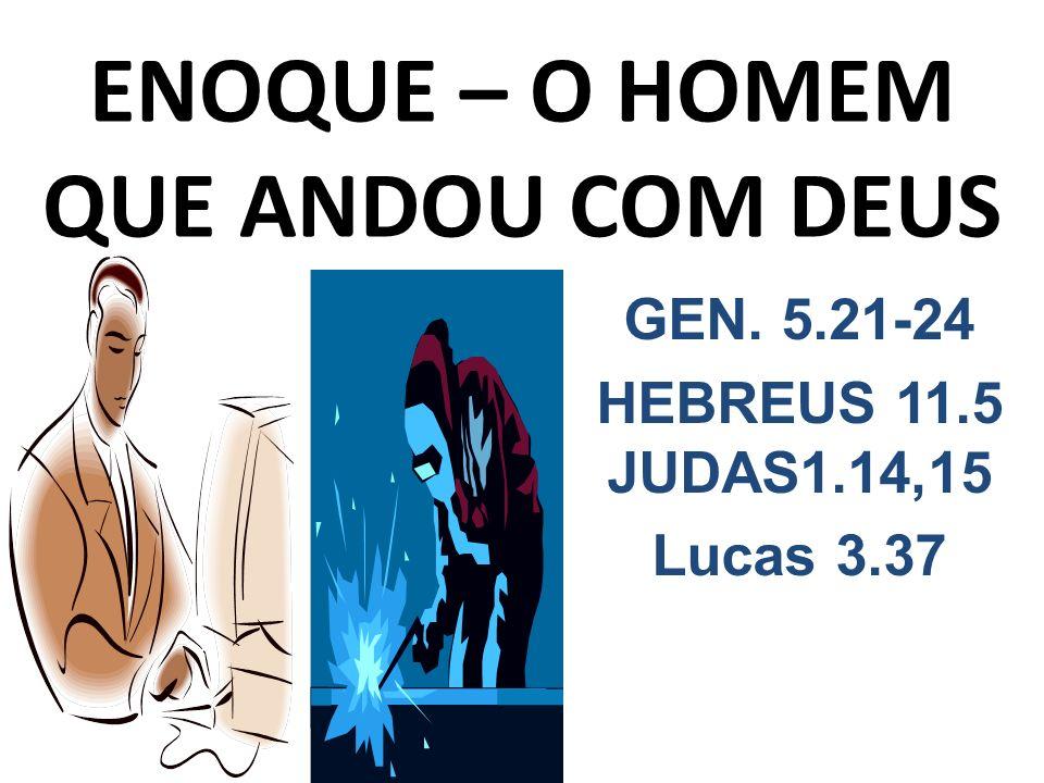 ENOQUE – O HOMEM QUE ANDOU COM DEUS
