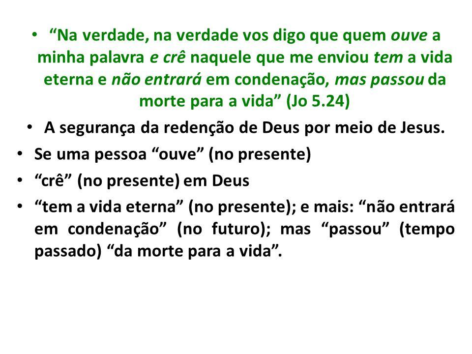 A segurança da redenção de Deus por meio de Jesus.