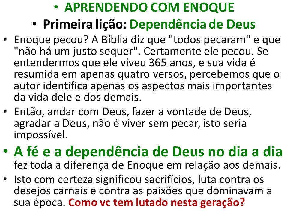Primeira lição: Dependência de Deus