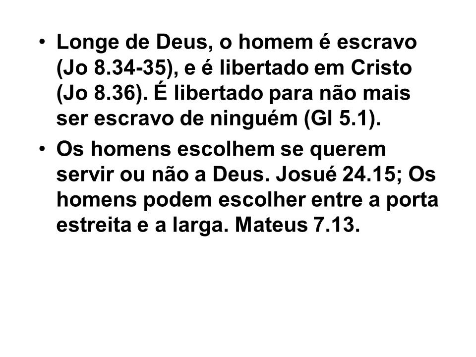 Longe de Deus, o homem é escravo (Jo 8