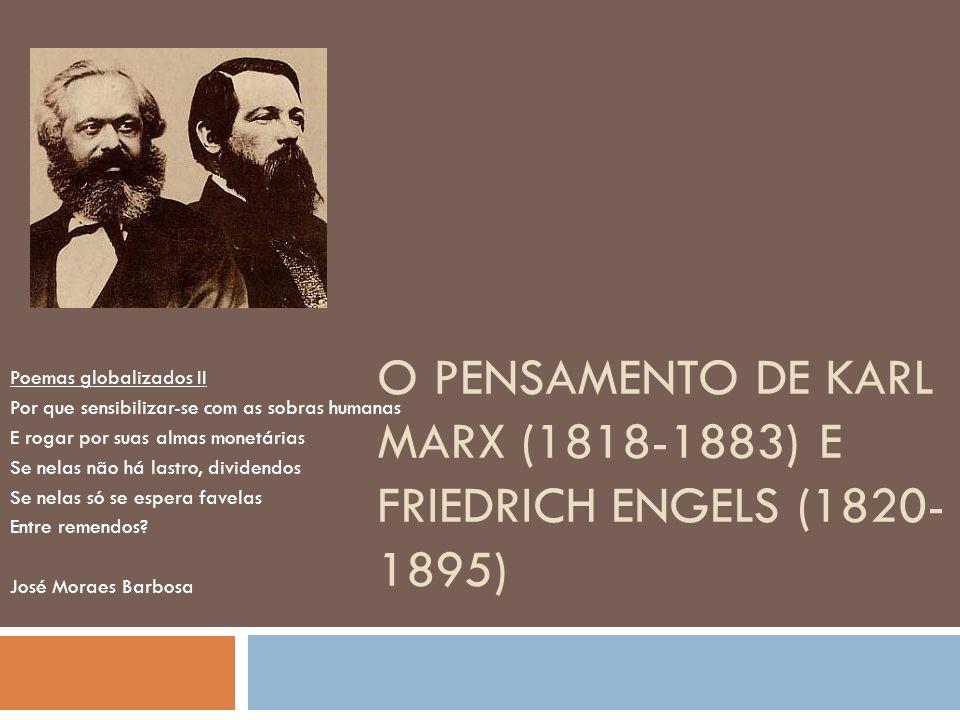 O pensamento de Karl Marx (1818-1883) e Friedrich Engels (1820-1895)