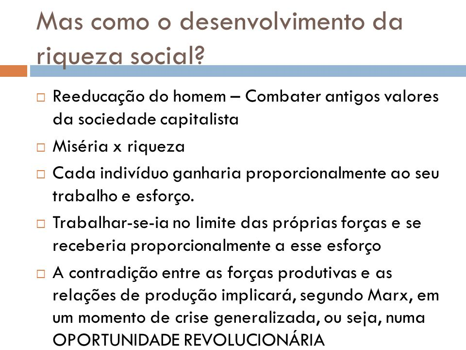 Mas como o desenvolvimento da riqueza social