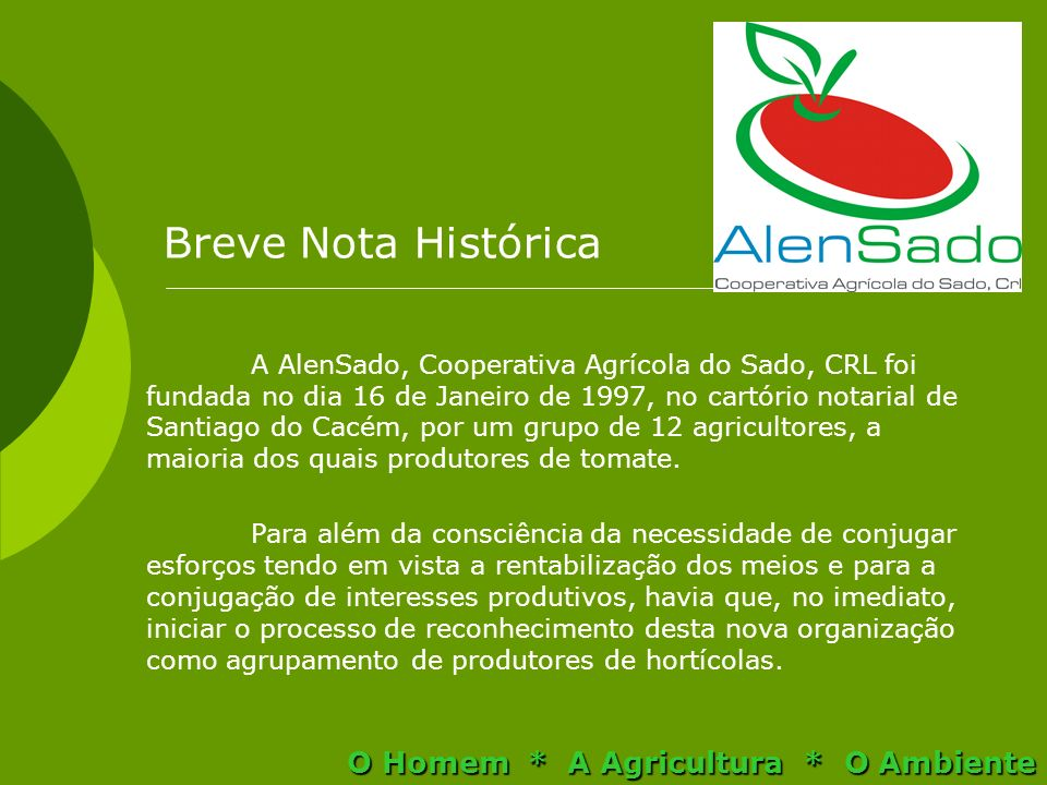 Breve Nota Histórica O Homem * A Agricultura * O Ambiente