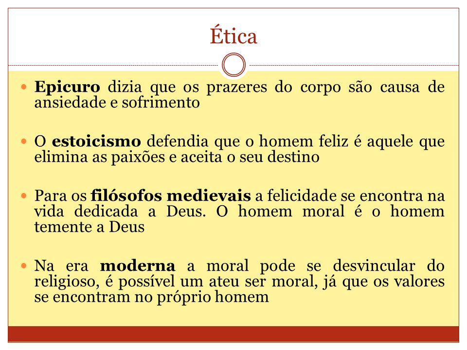 Ética Epicuro dizia que os prazeres do corpo são causa de ansiedade e sofrimento.