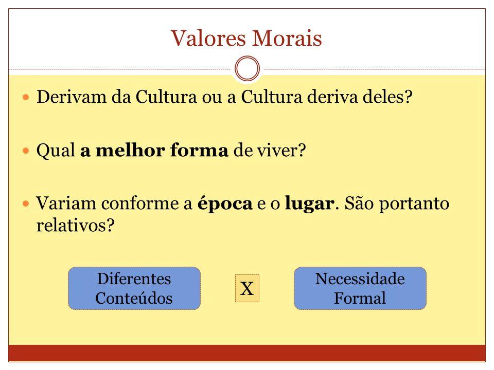 Valores Morais X Derivam da Cultura ou a Cultura deriva deles