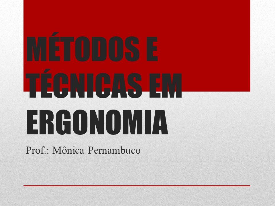 MÉTODOS E TÉCNICAS EM ERGONOMIA