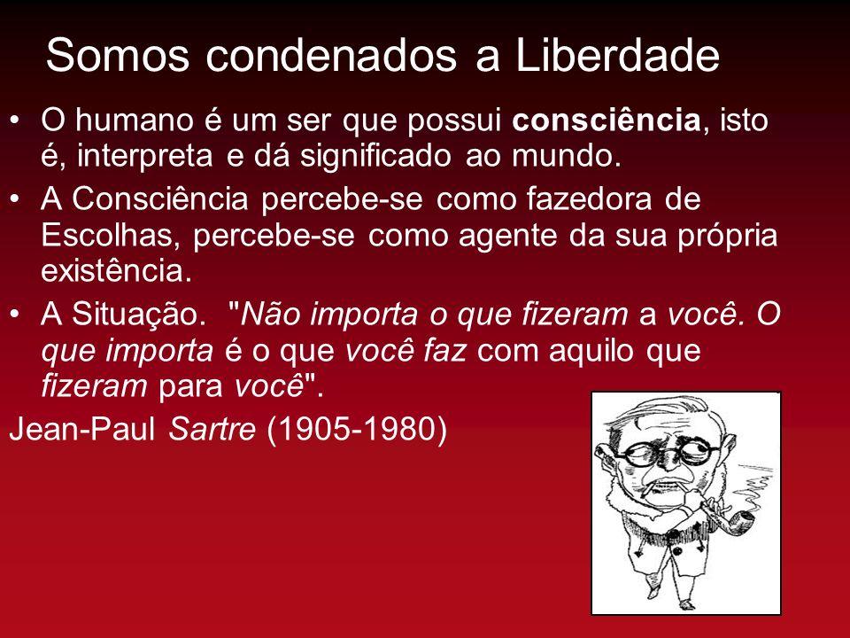 Somos condenados a Liberdade