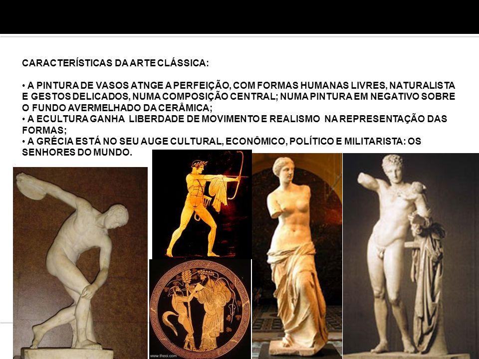 CARACTERÍSTICAS DA ARTE CLÁSSICA: