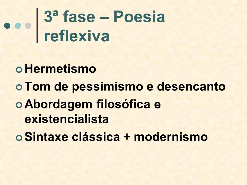 3ª fase – Poesia reflexiva