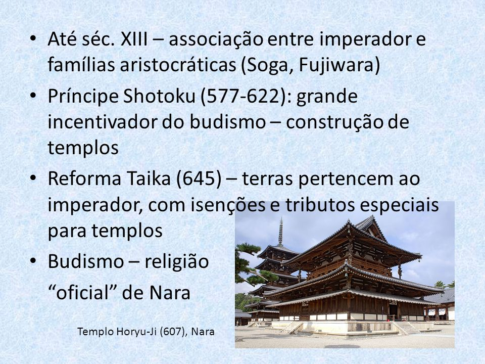 Até séc. XIII – associação entre imperador e famílias aristocráticas (Soga, Fujiwara)