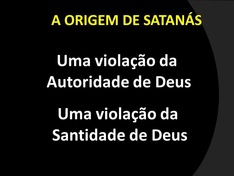 Uma violação da Autoridade de Deus Uma violação da Santidade de Deus