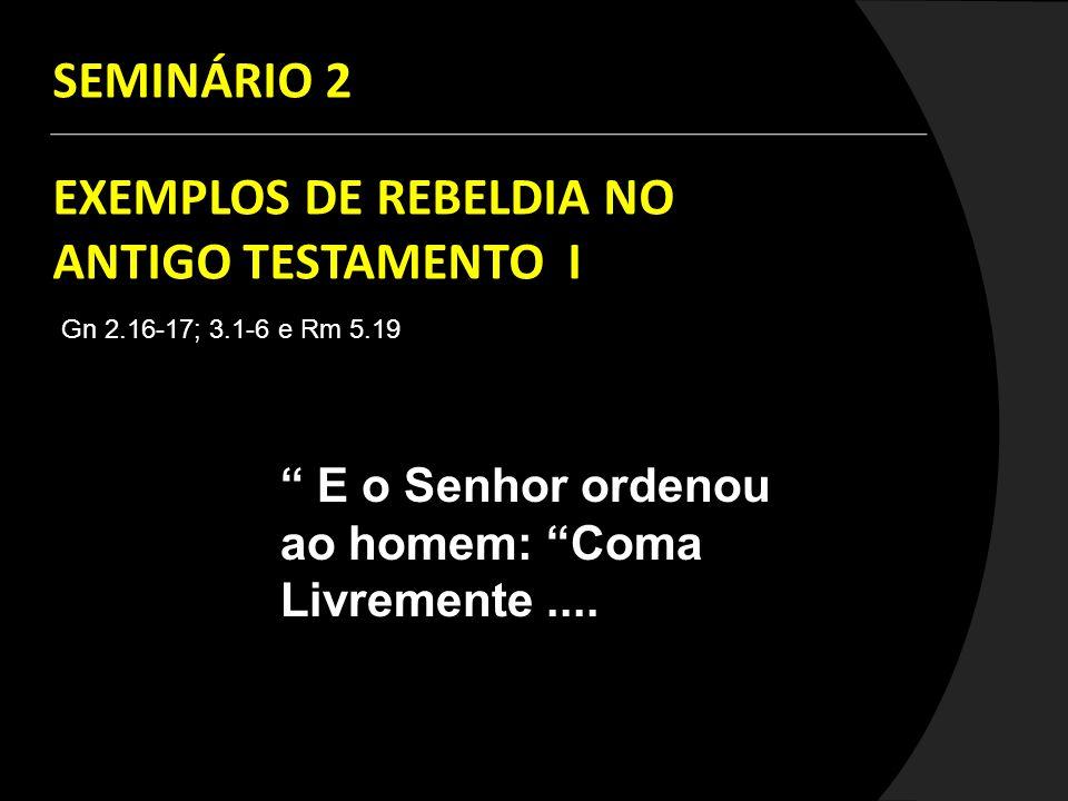 EXEMPLOS DE REBELDIA NO ANTIGO TESTAMENTO I